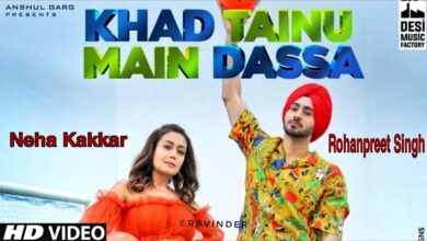 Photo of Khad Tainu Main Dassa Neha Kakkar and Rohanpreet Singh song mp3 download