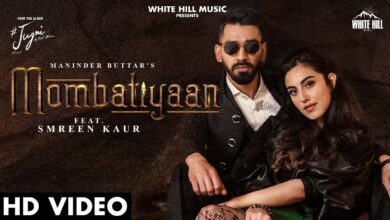 Photo of Mombatiyaan Maninder Buttar song mp3 download