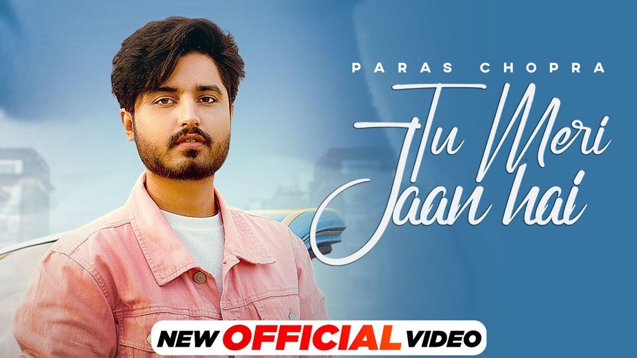 Tu Meri Jaan Hai Paras Chopra